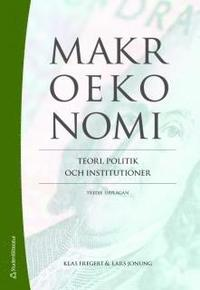 Makroekonomi : teori, politik och institutioner (pocket)
