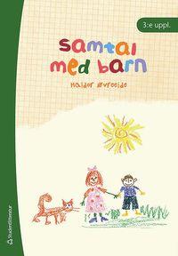 Samtal med barn : metodiska samtal med barn i sv�ra livssituationer (h�ftad)