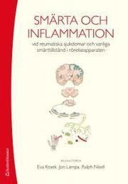 Smärta och inflammation : vid reumatiska sjukdomar och vanliga smärttillstånd i rörelseapparaten