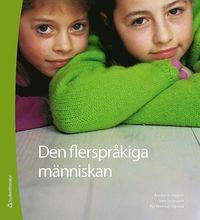 Den flerspr�kiga m�nniskan : en bok om skriftspr�ksl�rande (h�ftad)