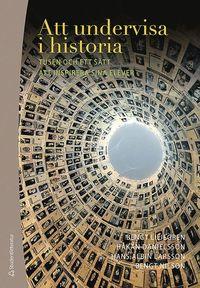 Att undervisa i historia : tusen och ett s�tt att inspirera sina elever (pocket)
