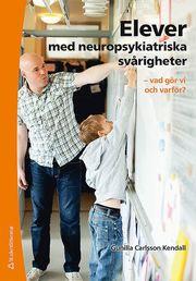 Elever med neuropsykiatriska svårigheter – – vad gör vi och varför?
