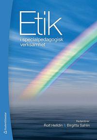 Etik i specialpedagogisk verksamhet (h�ftad)