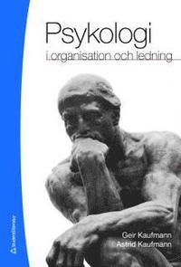 Psykologi i organisation och ledning (inbunden)