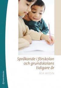Spr�kande i f�rskolan och grundskolans tidigare �r (h�ftad)