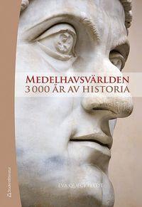Medelhavsv�rlden : 3000 �r av historia (h�ftad)
