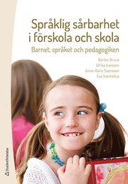 Språklig sårbarhet i förskola och skola : barnet språket och pedagogiken