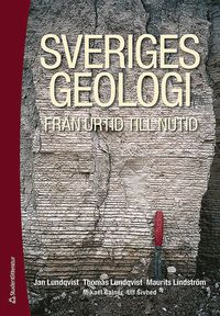 Sveriges geologi fr�n urtid till nutid (inbunden)