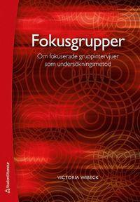 Fokusgrupper : om fokuserade gruppintervjuer som unders�kningsmetod (h�ftad)