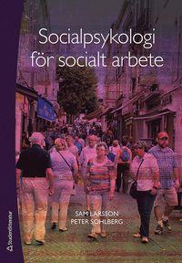 Socialpsykologi f�r socialt arbete (h�ftad)