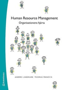 Human Resource Management : Organisationens hj�rta (h�ftad)