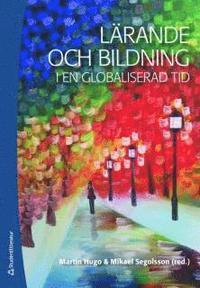 L�rande och bildning i en globaliserad tid (h�ftad)