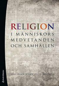 Religion - i m�nniskors medvetanden och samh�llen (h�ftad)