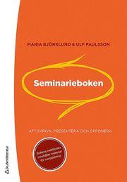 Seminarieboken : att skriva presentera och opponera