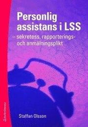 Personlig assistans i LSS : sekretess, rapporterings- och anm�lningsplikt (h�ftad)