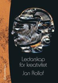 Ledarskap f�r kreativitet (h�ftad)