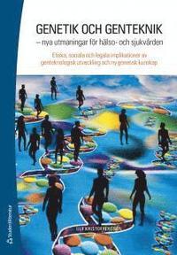 Genetik och genteknik : nya utmaningar f�r h�lso- och sjukv�rden (h�ftad)