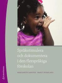 Spr�kstimulera och dokumentera i den flerspr�kiga f�rskolan (h�ftad)