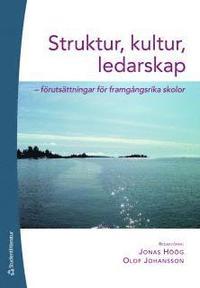 Struktur, kultur, ledarskap : f�ruts�ttningar f�r framg�ngsrika skolor (h�ftad)