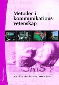 Metoder i kommunikationsvetenskap (h�ftad)