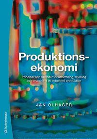 Produktionsekonomi : principer och metoder f�r utformning, styrning och utveckling av industriell produktion (h�ftad)