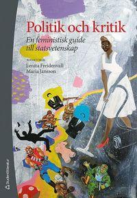 Politik och kritik : En feministisk guide till statsvetenskap (h�ftad)