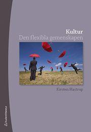 Kultur : den flexibla gemenskapen