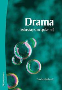 Drama : ledarskap som spelar roll (h�ftad)