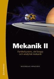 Mekanik II : partikelsystem stel kropp och analytisk mekanik