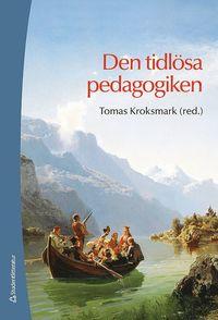 Den tidl�sa pedagogiken (inbunden)