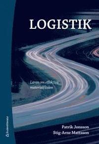 Logistik : l�ran om effektiva materialfl�den (h�ftad)