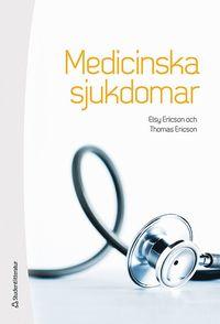 Medicinska sjukdomar : patofysiologi, omv�rdnad och behandling (inbunden)