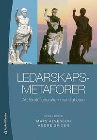 Ledarskapsmetaforer : att f�rst� ledarskap i verkligheten (h�ftad)