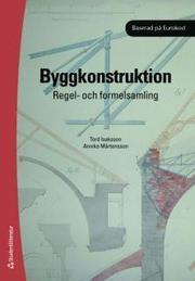 Byggkonstruktion : regel- och formelsamling