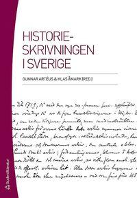 Historieskrivningen i Sverige (h�ftad)