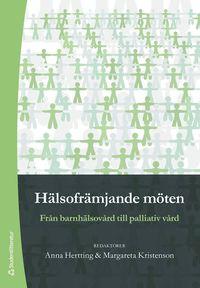 H�lsofr�mjande m�ten : fr�n barnh�lsov�rd till palliativ v�rd (h�ftad)