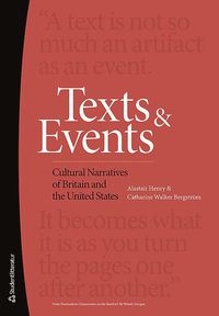 Texts and Events : Cultural Narratives of Britain and the United States (h�ftad)