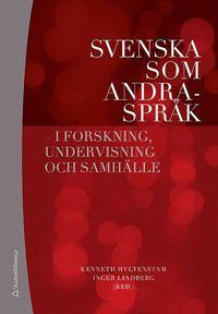 Svenska som andraspr�k : i forskning, undervisning och samh�lle (inbunden)