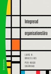 Integrerad organisationsl�ra (inbunden)