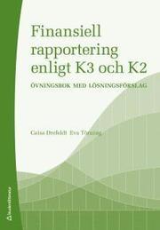 Finansiell rapportering enligt K3 och K2 : övningsbok med lösningsförslag