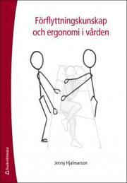 Förflyttningskunskap och ergonomi i vården
