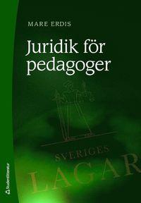 Juridik f�r pedagoger (h�ftad)