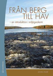 Från berg till hav : en introduktion i miljögeokemi