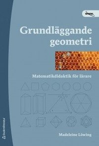 Grundl�ggande geometri : matematikdidaktik f�r l�rare (h�ftad)