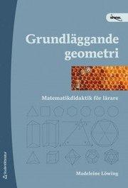 Grundläggande geometri : matematikdidaktik för lärare