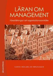 Läran om management : föreställningar i ett organisationssamhälle