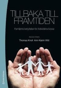 Tillbaka till framtiden : familjens betydelse f�r individens livsval (h�ftad)