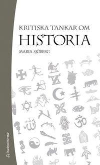 Kritiska tankar om historia (h�ftad)