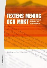 Textens mening och makt : metodbok i samh�llsvetenskaplig text- och diskursa (h�ftad)