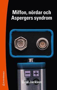 Miffon, n�rdar och Aspergers syndrom (h�ftad)